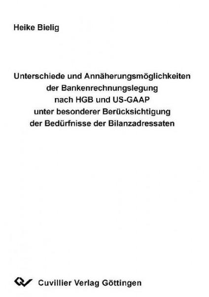 Unterschiede und Annährungsmöglichkeiten der Bankenrechnungslegung nach HGB und US-GAAP unter besond