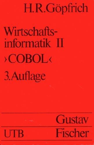 Wirtschaftsinformatik 2: Strukturisierte Programmänderung in COBOL. Grundwissen der Ökonomik: Betrie