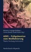 ADHS - Frühprävention statt Medikalisierung