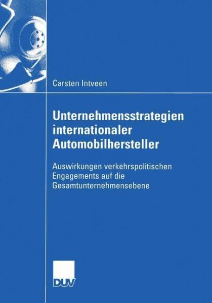 Unternehmensstrategien internationaler Automobilhersteller. Dissertation