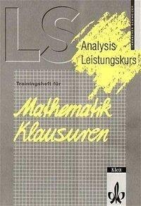 LS Mathematik. Trainingsheft für Klausuren. Analysis. Leistungskurs
