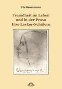 Fremdheit im Leben und in der Prosa Else Lasker-Schülers