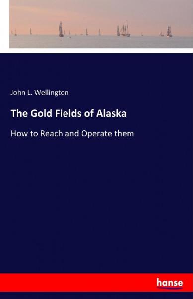 The Gold Fields of Alaska
