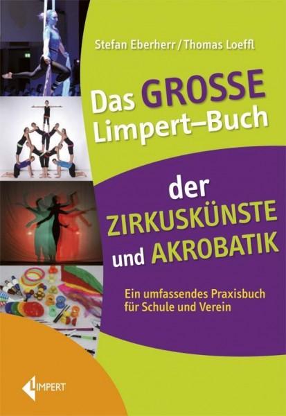 Das große Limpert-Buch der Zirkuskünste und Akrobatik
