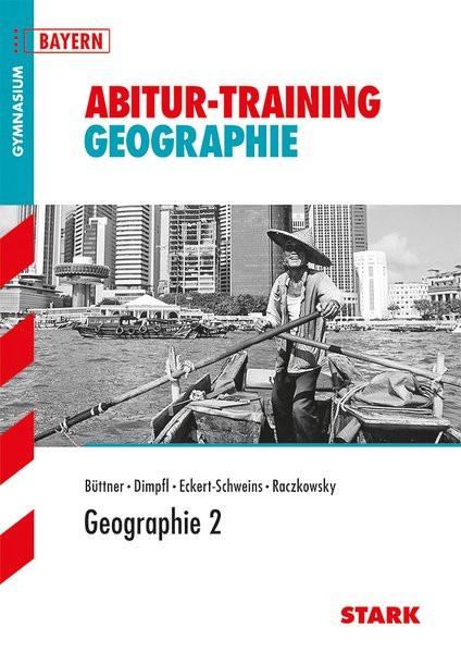 STARK Abitur-Training - Geographie 2 Bayern