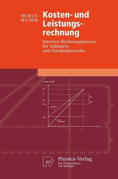 Kosten- und Leistungsrechnung: Internes Rechnungswesen für Industrie- und Handelsbetriebe (Physica-L