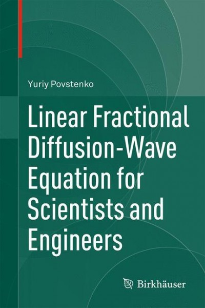 Linear Fractional Diffusion-Wave Equation for Scientists and Engineers