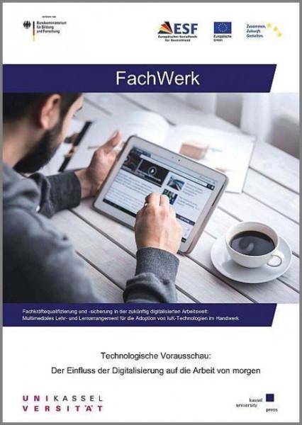 FachWerk: Fachkräftequalifizierung und -sicherung in der zukünftig digitalisierten Arbeitswelt: Mult