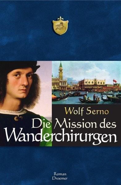 Die Mission des Wanderchirurgen: Roman
