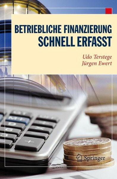 Betriebliche Finanzierung - Schnell erfasst (Wirtschaft - schnell erfasst) (German Edition)