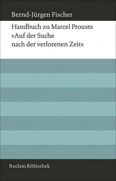 Handbuch zu Marcel Prousts »Auf der Suche nach der verlorenen Zeit«