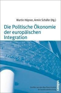 Die Politische Ökonomie der europäischen Integration