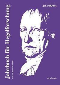 Jahrbuch für Hegelforschung 4 u.5 /98/99