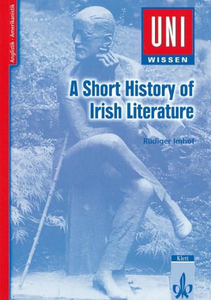 Uni-Wissen Anglistik /Amerikanistik / A short History of Irish Literature