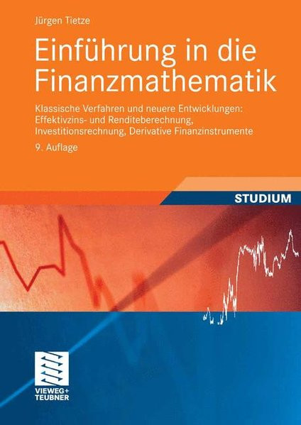 Einführung in die Finanzmathematik: Klassische Verfahren und neuere Entwicklungen: Effektivzins- und