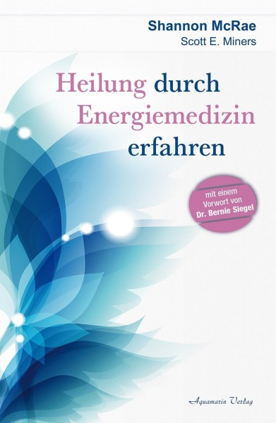 Heilung durch Energiemedizin erfahren