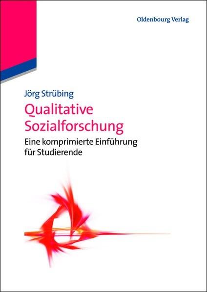 Qualitative Sozialforschung: Eine Einführung (Soziologie kompakt)