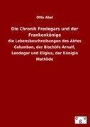 Die Chronik Fredegars und der Frankenkönige