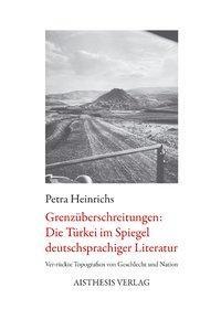 Grenzüberschreitungen: Die Türkei im Spiegel deutschsprachiger Literatur
