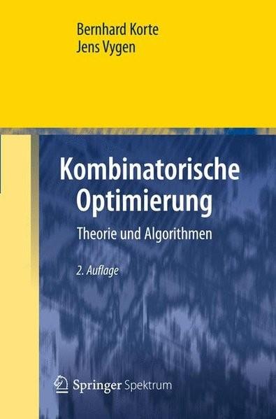 Kombinatorische Optimierung: Theorie und Algorithmen (German Edition) (Masterclass)