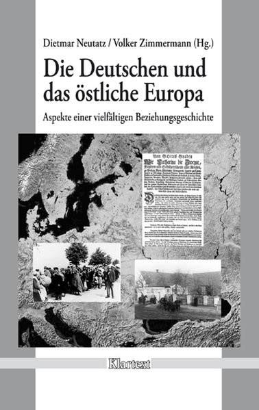 Die Deutschen und das östliche Europa: Aspekte einer vielfältigen Beziehungsgeschichte - Festschrift