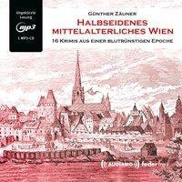 Halbseidenes mittelalterliches Wien
