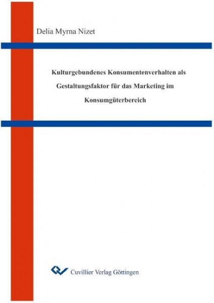 Kulturgebundenes Konsumentenverhalten als Gestaltungsfaktor für das Marketing im Konsumgüterbereich