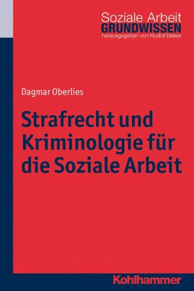 Strafrecht und Kriminologie für die Soziale Arbeit