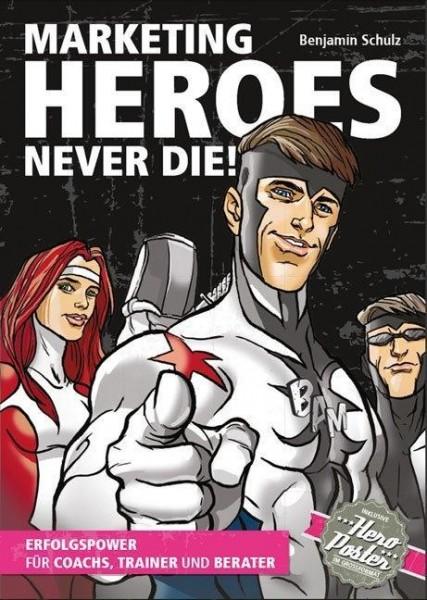 Marketing-Heroes never die!