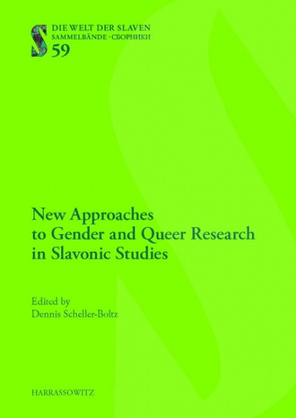 New Approaches to Gender and Queer Research in Slavonic Studies