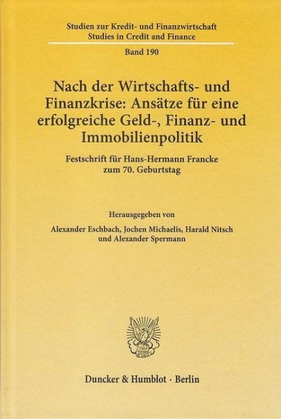 Nach der Wirtschafts- und Finanzkrise: Ansätze für eine erfolgreiche Geld-, Finanz- und Immobilienpo