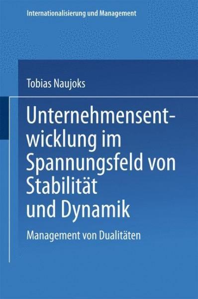 Unternehmensentwicklung im Spannungsfeld von Stabilität und Dynamik