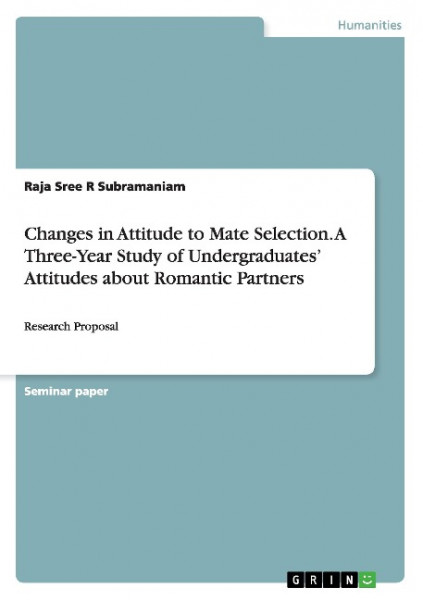 Changes in Attitude to Mate Selection. A Three-Year Study of Undergraduates' Attitudes about Romanti