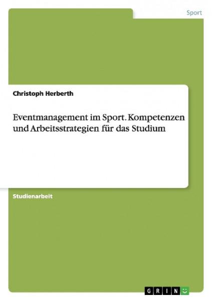 Eventmanagement im Sport. Kompetenzen und Arbeitsstrategien für das Studium