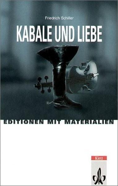 Kabale und Liebe: Ein bürgerliches Trauerspiel in fünf Akten. Mit Materialien