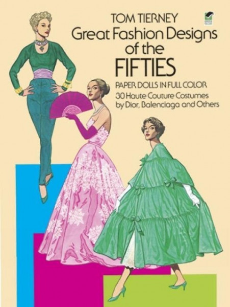Great Fashion Designs of the Fifties Paper Dolls: 30 Haute Couture Costumes by Dior, Balenciaga and