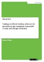 Linking certificate trading schemes for greenhouse gas emissions, renewable energy and energy effici