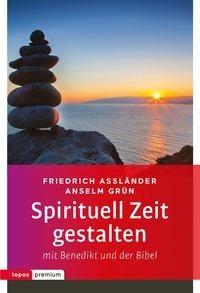 Spirituell Zeit gestalten mit Benedikt und der Bibel