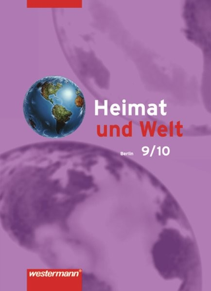 Heimat und Welt - Ausgabe 2006 für Berlin: Schülerband 9/10