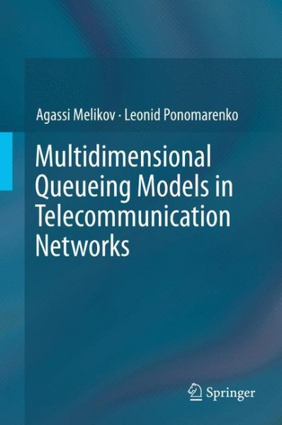 Multidimensional Queueing Models in Telecommunication Networks