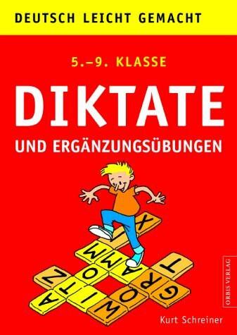 Deutsch. Diktate und Ergänzungsübungen