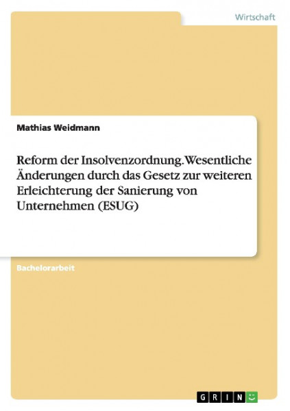 Reform der Insolvenzordnung. Wesentliche Änderungen durch das Gesetz zur weiteren Erleichterung der