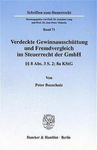 Verdeckte Gewinnausschüttung und Fremdvergleich im Steuerrecht der GmbH.
