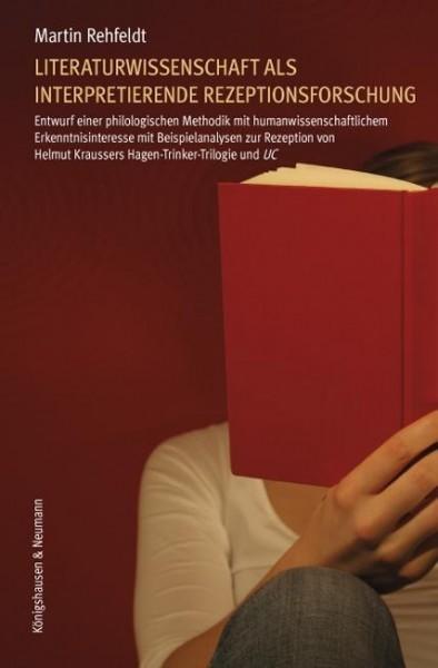 Literaturwissenschaft als interpretierende Rezeptionsforschung