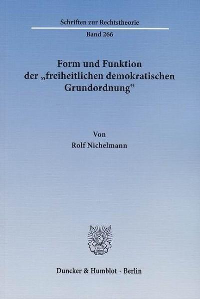 Form und Funktion der »freiheitlichen demokratischen Grundordnung«.