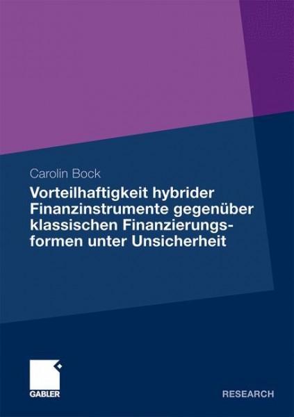 Die Vorteilhaftigkeit hybrider Finanzinstrumente gegenüber klassischen Finanzierungsformen unter Uns