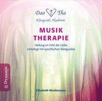 Musik-Therapie - Heilung im Feld der Liebe