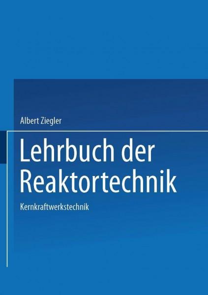 Lehrbuch der Reaktortechnik III. Kernkraftwerkstechnik