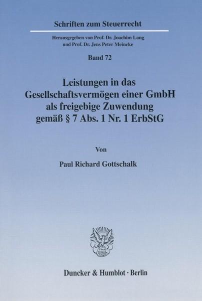 Leistungen in das Gesellschaftsvermögen einer GmbH als freigebige Zuwendung gemäß § 7 Abs. 1 Nr. 1 ErbStG.