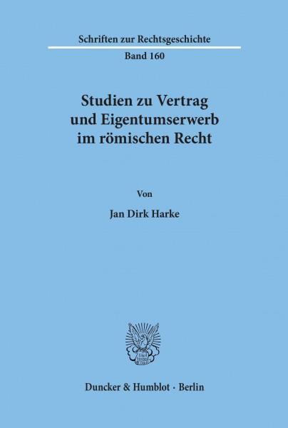 Studien zu Vertrag und Eigentumserwerb im römischen Recht